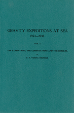 GS 3, F.A. Vening-Meinesz, Gravity expeditions at sea 1923-1930. Vol. I. The expeditions, the computations and the results